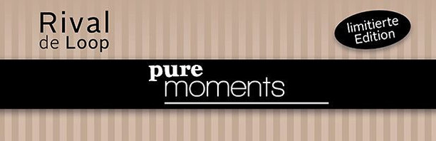 """Pure Moments"" – neue Limited Edition von Rival de Loop"