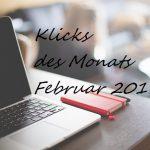 #Klicks des Monats | Februar 2017