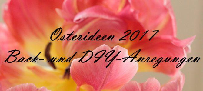 Osterideen 2017: Back- und DIY-Anregungen