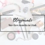 Blogparade: Must-Haves Kosmetika im Urlaub