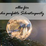 DIY-Tipps für die perfekte Silvester Party: von der Deko bis zur Kulinarik