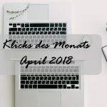 Klicks des Monats April 2018 | Selbstoptimierung, minimalistisch einkaufen & Vitamin C in der Drogerie