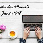 Klicks des Monats | Juni 2018: Work-Life-Balance, Facebook, Instagram & Co.