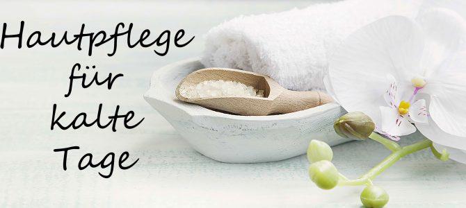 Adventskränzchen Tag 1: Hautpflege für kalte Tage