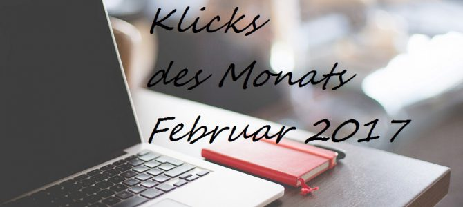 #Klicks des Monats   Februar 2017