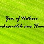 Zen of Nature: ein Naturkosmetikunternehmen aus Hamburg