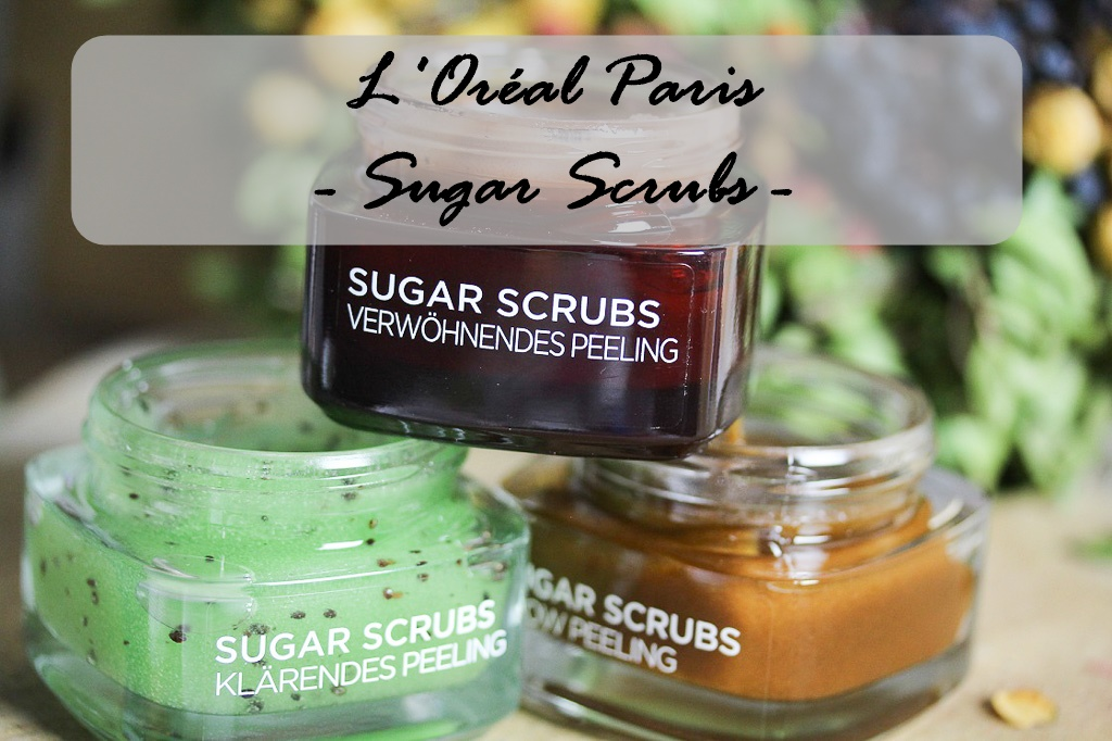 L'Oréal Paris Sugar Scrubs – zaubere dir schöne Haut