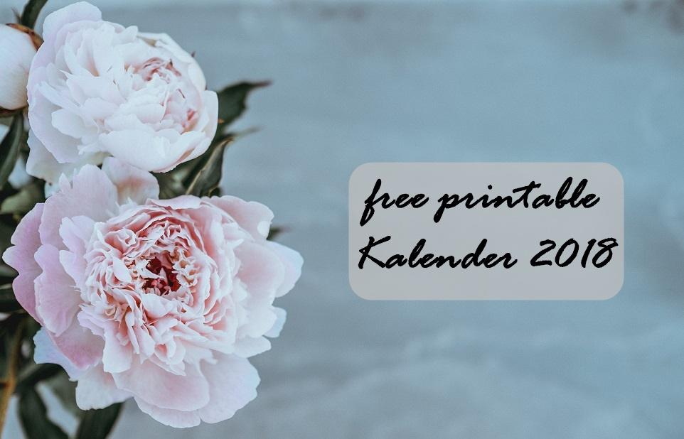 free printable Kalender 2018 | eine kleine Auswahl für jeden
