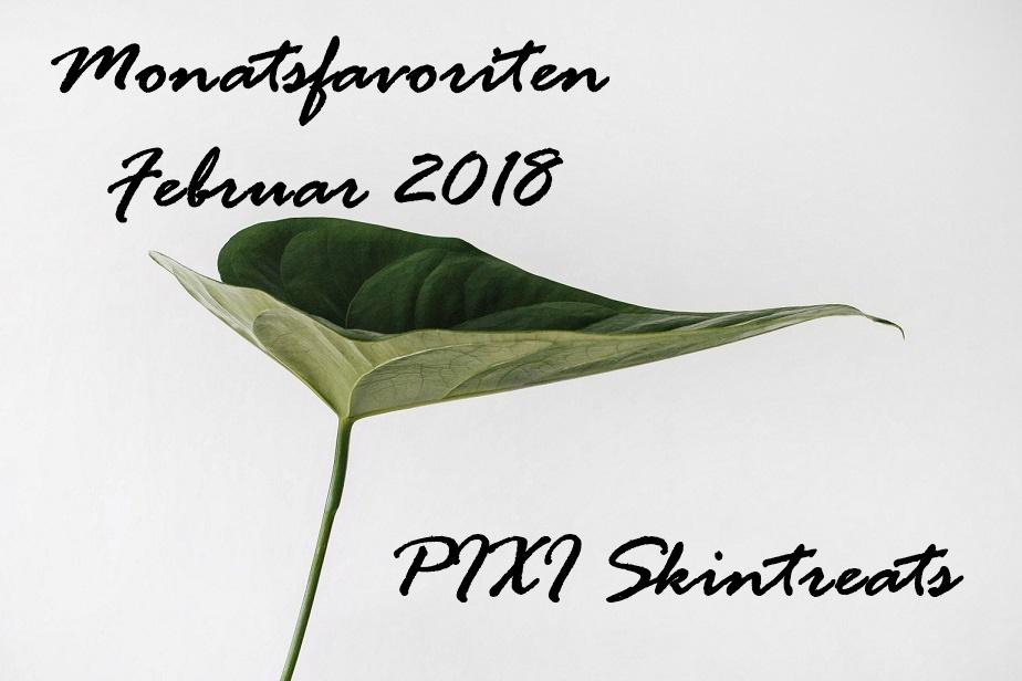 Monatsfavoriten | Februar 2018: mit PIXI Skintreats