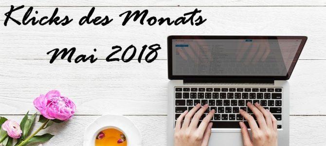 Klicks des Monats | Mai 2018: Nein sagen, schlechte Nachrichten zuerst, Ideen erfolgreich umsetzen & Co.