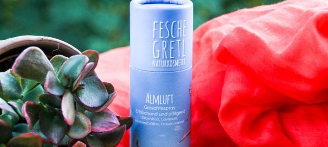 fesche Gretl Gesichtsspray – das Naturkosmetik-Naturtalent
